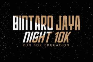 Pengembang Bintaro Gelar Bintaro Jaya Night 10K: Run For Education