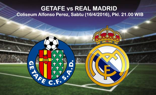 Preview Getafe Vs Real Madrid El Real Lebih Punya