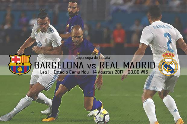 Preview Barcelona vs Real Madrid: Pembuktian Dua Jawara