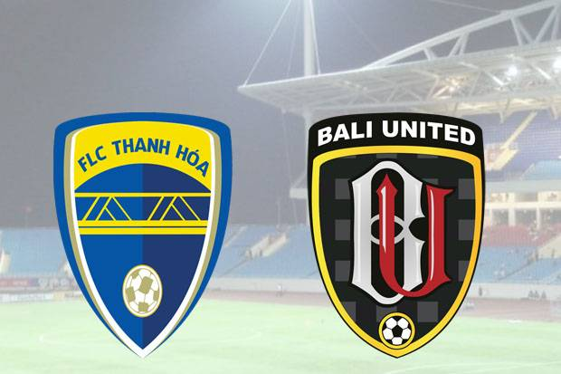 Preview Thanh Hoa vs Bali United : Buru Peluang